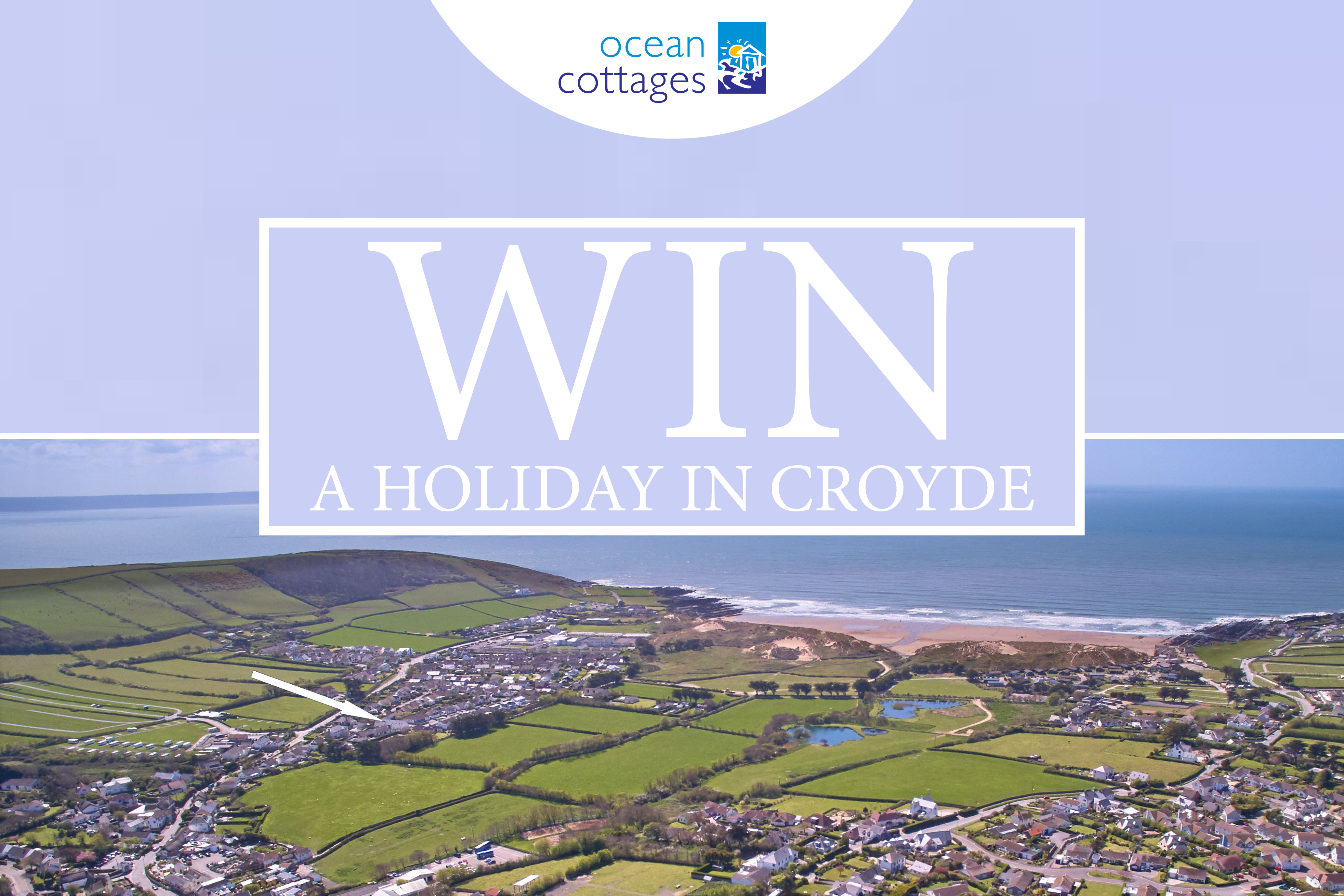 WIN A HOLIDAY IN CROYDE